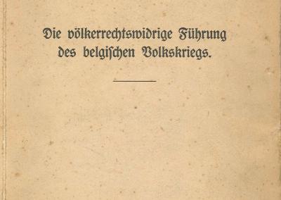 Die Volkerrechtswidrige Fuhrung Des Belgischen Volkskriegs.